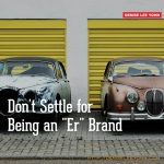 "Don't Settle for Being an ""Er"" Brand"